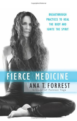 Fierce Medicine Breakthrough Practices to Heal the Body and Ignite the Spirit N/A edition cover