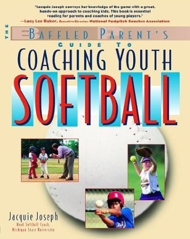 Baffled Parent's Guide to Coaching Youth Softball   2001 9780071368254 Front Cover