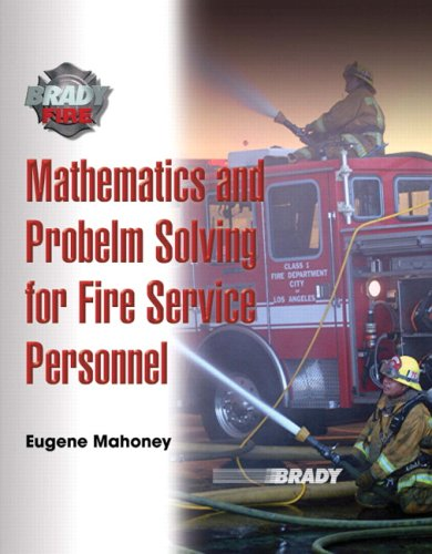 Mathematics and Problem Solving for Fire Service Personnel A Worktext for Student Achievement  2010 9780135028254 Front Cover