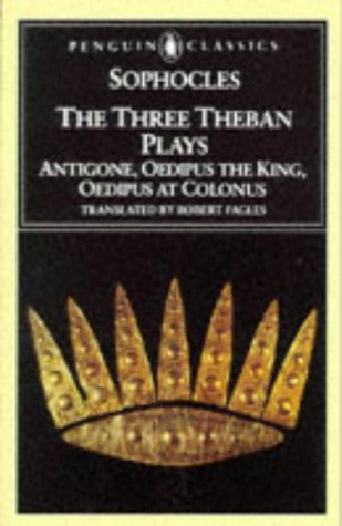 Three Theban Plays Antigone, Oedipus the King, Oedipus at Colonus  1998 9780140444254 Front Cover