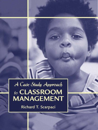 Case Study Approach to Classroom Management   2007 edition cover