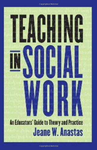 Teaching in Social Work An Educators' Guide to Theory and Practice  2010 edition cover