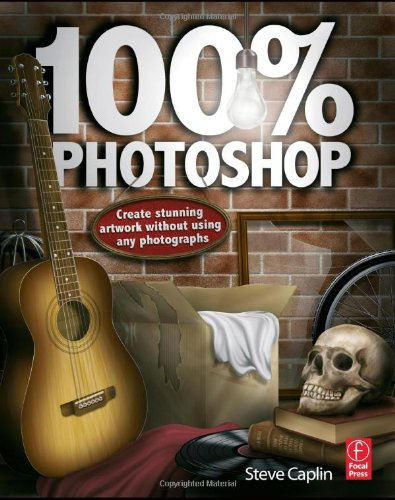 100% Photoshop Create Stunning Illustrations Without Using Any Photographs  2010 9780240814254 Front Cover