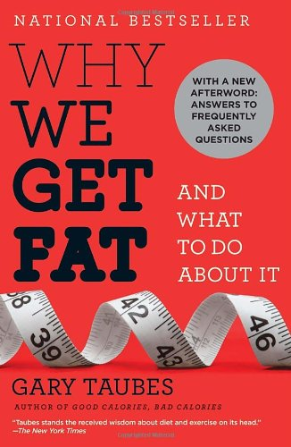 Why We Get Fat And What to Do about It  2012 9780307474254 Front Cover