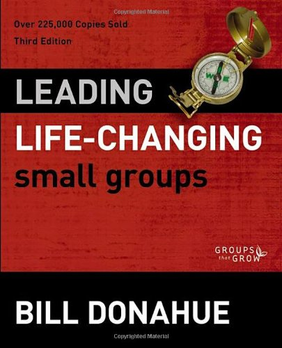 Leading Life-Changing Small Groups Over 225,000 Copies Sold 3rd 2012 (Special) edition cover