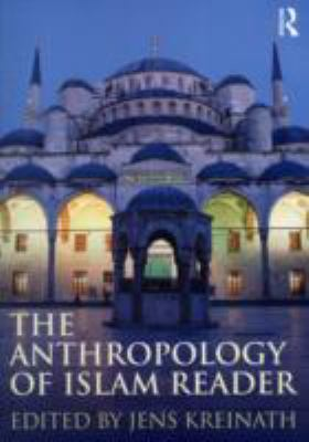 Anthropology of Islam Reader   2011 edition cover