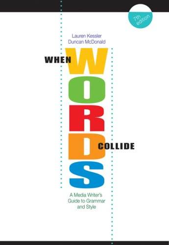 When Words Collide A Media Writer's Guide to Grammar and Style 7th 2008 (Revised) edition cover