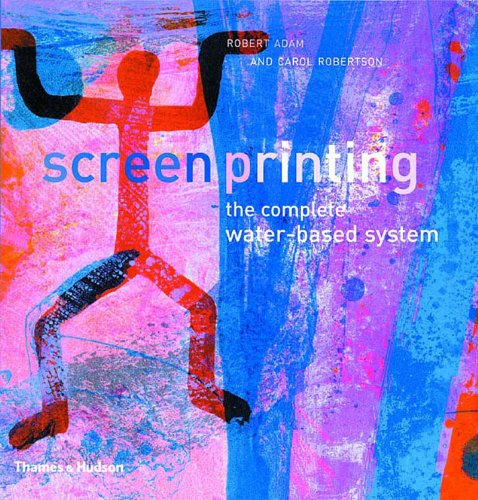 Screenprinting The Complete Water-Based System  2004 edition cover