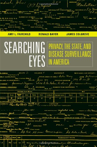Searching Eyes Privacy, the State, and Disease Surveillance in America  2007 9780520253254 Front Cover