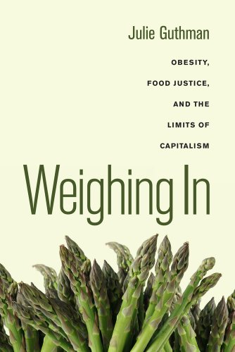 Weighing In Obesity, Food Justice, and the Limits of Capitalism  2011 edition cover