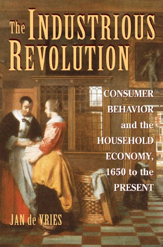 Industrious Revolution Consumer Behavior and the Household Economy, 1650 to the Present  2008 9780521719254 Front Cover