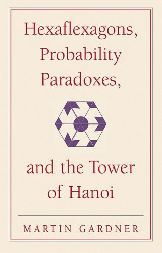 Hexaflexagons, Probability Paradoxes, and the Tower of Hanoi  2nd 2008 9780521735254 Front Cover