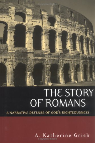 Story of Romans A Narrative Defense of God's Righteousness  2002 edition cover