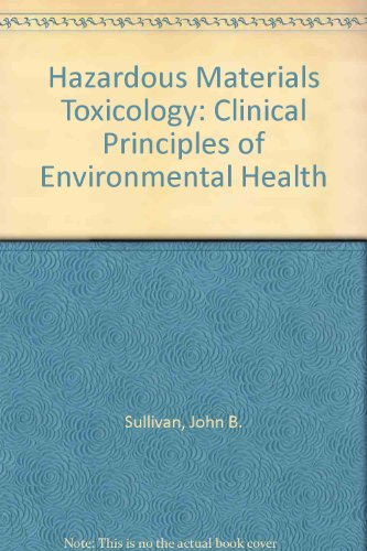 Hazardous Materials Toxicology : Clinical Principles of Environmental Health 1st 1992 9780683080254 Front Cover