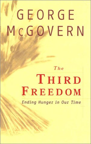 Third Freedom Ending Hunger in Our Time  2002 9780742521254 Front Cover