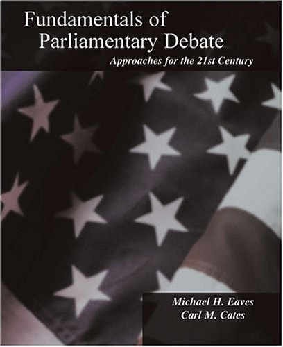 Fundamentals of Parliamentary Debate : Approaches for the 21st Century  2004 (Revised) 9780757512254 Front Cover