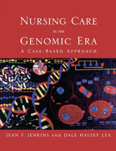 Nursing Care in the Genomic Era A Case-Based Approach  2005 edition cover