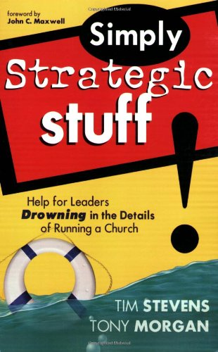 Simply Strategic Stuff : Help for Leaders Drowning in the Details of Running a Church  2003 edition cover