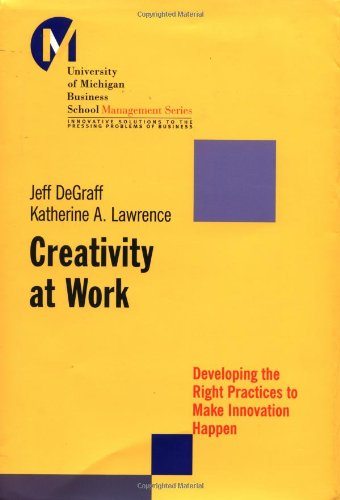 Creativity at Work Developing the Right Practices to Make Innovation Happen  2002 edition cover