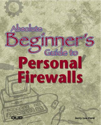 Absolute Beginner's Guide to Personal Firewalls   2002 9780789726254 Front Cover