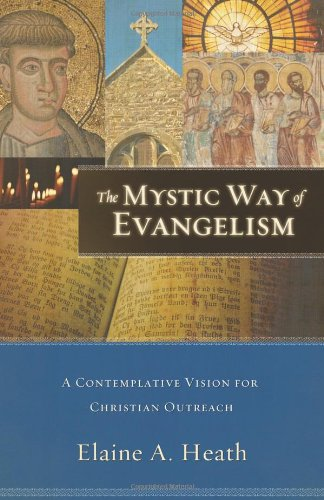 Mystic Way of Evangelism A Contemplative Vision for Christian Outreach  2008 edition cover