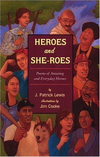 Heroes and She-Roes Poems of Amazing and Everyday Heroes  2005 edition cover