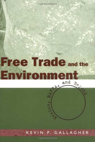 Free Trade and the Environment Mexico, NAFTA, and Beyond  2004 9780804751254 Front Cover