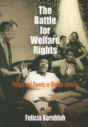 Battle for Welfare Rights Politics and Poverty in Modern America  2007 edition cover