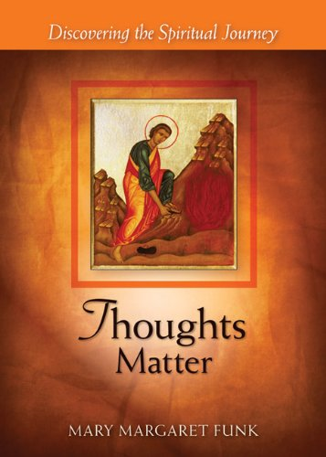 Thoughts Matter Discovering the Spiritual Journey  2012 9780814635254 Front Cover