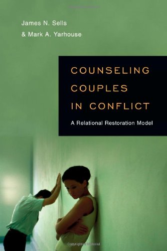Counseling Couples in Conflict A Relational Restoration Model  2010 edition cover