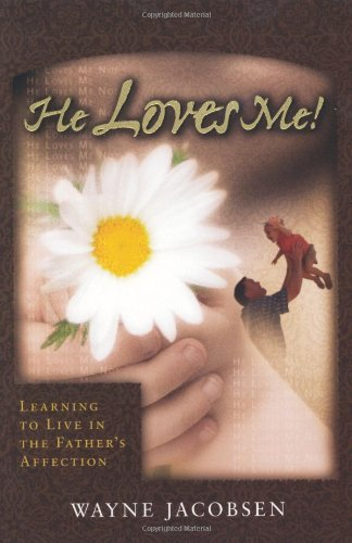He Loves Me! Learning to Live in the Father's Affection N/A edition cover