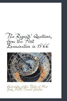 Regents' Questions, from the First Examination In 1866 N/A 9781113461254 Front Cover