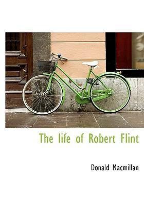 Life of Robert Flint N/A 9781115298254 Front Cover