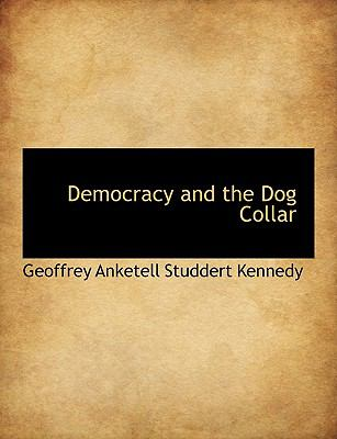 Democracy and the Dog Collar  N/A 9781116668254 Front Cover