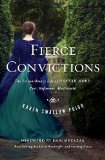 Fierce Convictions The Extraordinary Life of Hannah More--Poet, Reformer, Abolitionist  2014 9781400206254 Front Cover
