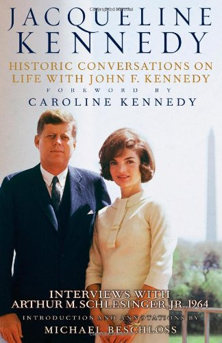 Jacqueline Kennedy Historic Conversations on Life with John F. Kennedy  2011 edition cover