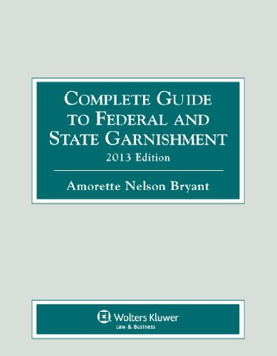 Complete Guide to Federal & State Garnishment, 2013:   2012 edition cover