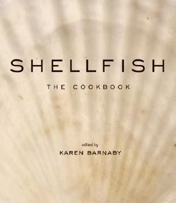Shellfish The Cookbook  2008 9781552859254 Front Cover