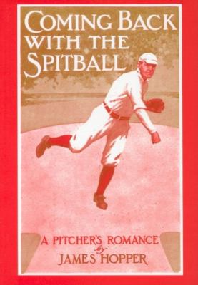 Coming Back with the Spit Ball  Reprint 9781557094254 Front Cover