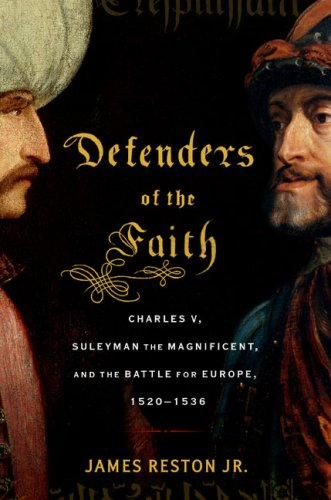 Defenders of the Faith Charles V, Suleyman the Magnificent, and the Battle for Europe, 1520-1536  2009 edition cover