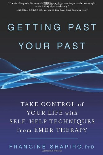 Getting Past Your Past Take Control of Your Life with Self-Help Techniques from EMDR Therapy  2012 edition cover