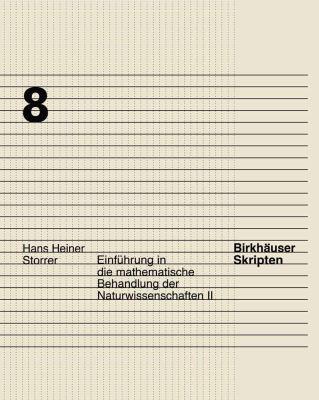 Einf�hrung in Die Mathematische Behandlung der Naturwissenschaften II   1995 9783764353254 Front Cover