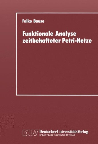 Funktionale Analyse Zeitbehafteter Petri-netze:   1992 9783824420254 Front Cover