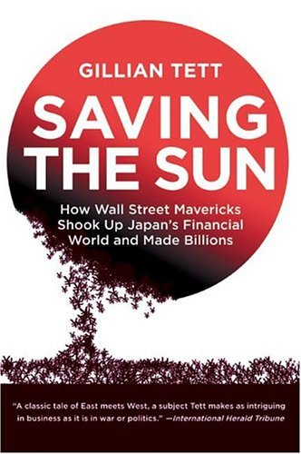 Saving the Sun How Wall Street Mavericks Shook up Japan's Financial World and Made Billions N/A 9780060554255 Front Cover