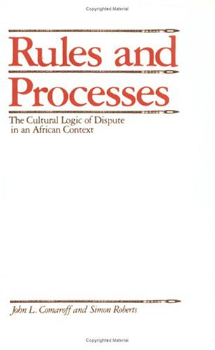 Rules and Processes The Cultural Logic of Dispute in an African Context Reprint  9780226114255 Front Cover