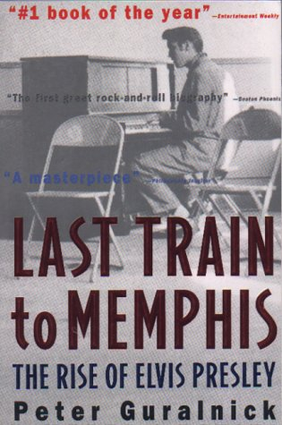 Last Train to Memphis The Rise of Elvis Presley  2000 edition cover