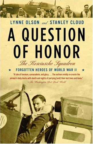 Question of Honor The Kosciuszko Squadron: Forgotten Heroes of World War II N/A edition cover
