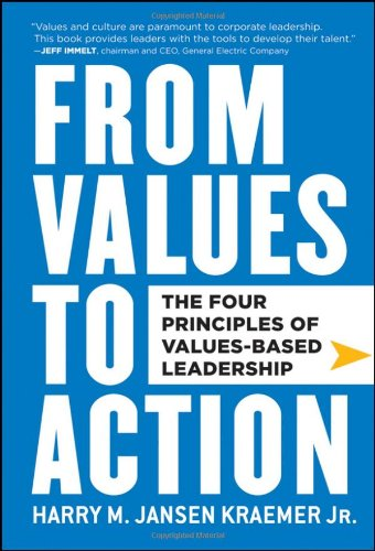 From Values to Action The Four Principles of Values-Based Leadership  2011 edition cover