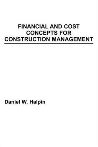 Financial and Cost Concepts for Construction Management  1st 1985 9780471897255 Front Cover
