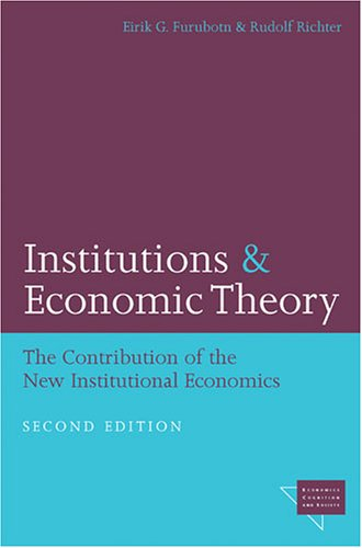 Institutions and Economic Theory The Contribution of the New Institutional Economics 2nd 2005 9780472030255 Front Cover